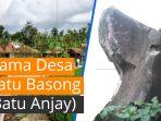 Sejarah Pemberian Nama Desa Batu Basong (Desa Batu Anjing)