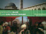 INTEGRASI ISLAM DAN ILMU PENGETAHUAN